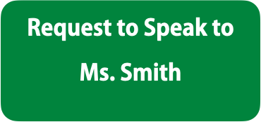 Speak to Ms. Smith