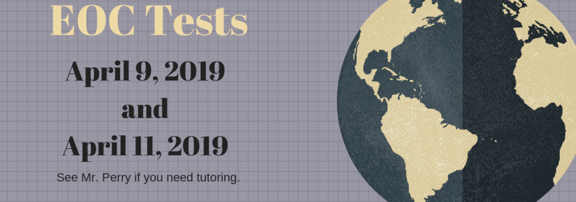 EOC Testing April 9 and 11, 2019