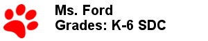 Ms. Ford - Grades: K-6 SDC