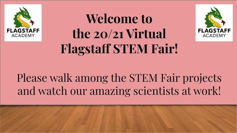 Flagstaff Academy 2021 STEM Fair - Virtually Spectacular Thumbnail Image
