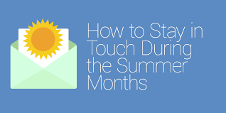 stay in touch over the summer!