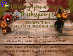 PGSD hopes you a have happy Thanksgiving! No school November 25-29, 2019. Classes Resume Monday, December 2, 2019.  PGSD espera que tengas un feliz Dia de Acción de Gracias! no hay clases del 25 al 29 de Noviembre de 2019, las clases se reanudan el Lunes 2 de Diciembre de 2019.