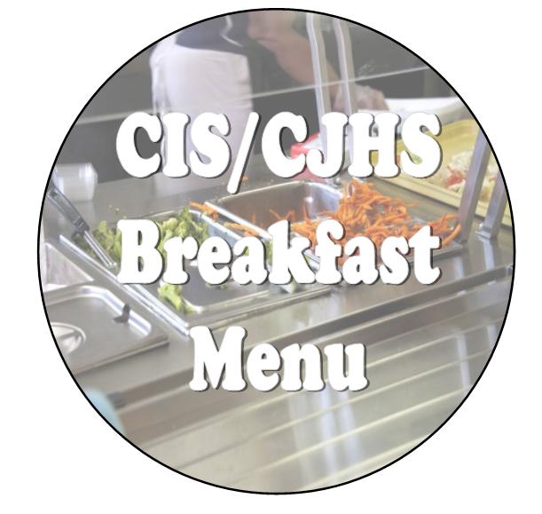 CIS/CJHS Breakfast Menu