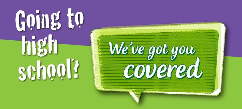 Going to High School?  We've goy you covered text with a purple and green background