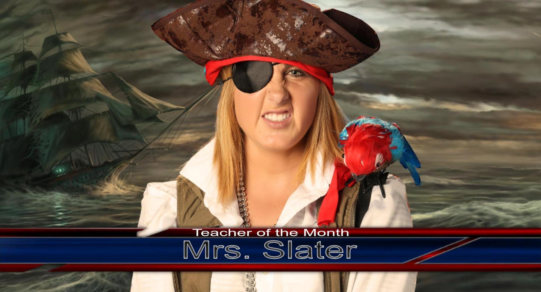 Teacher of the Month - Mrs. Slater