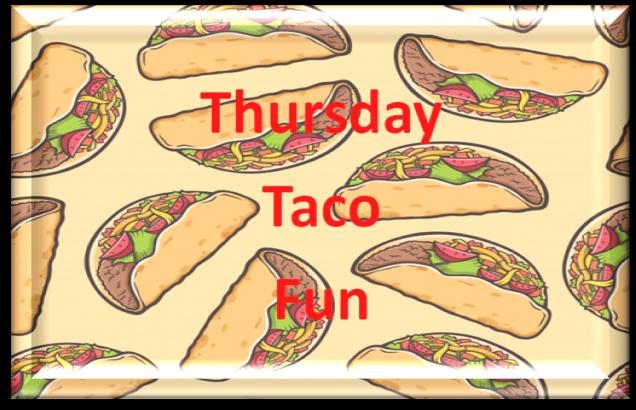 Thursday Taco Fun