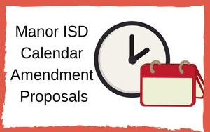 Manor ISD Calendar Amendment Proposals