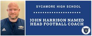 John Harrison has been named the new head football coach at Sycamore High School.