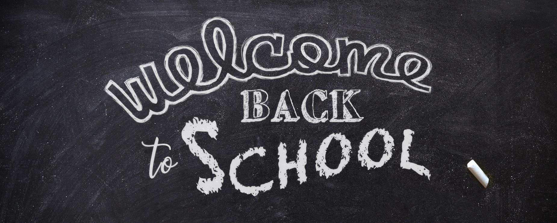 Chalkboard graphic with Welcome Back to School written across it. l