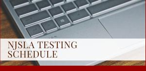 NJSLA Testing Schedule