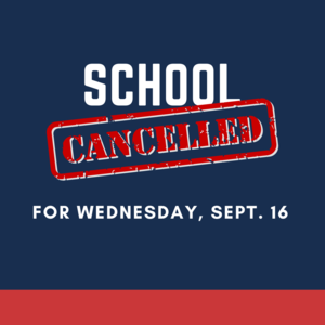 School Cancelled Sept. 16