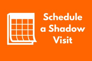 Schedule a Shadow Visit