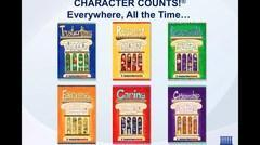 Character Counts everywhere, all the time.  Trustworthiness.  Respect.  Responsibility.  Fairness.  Caring.  Citizenship.