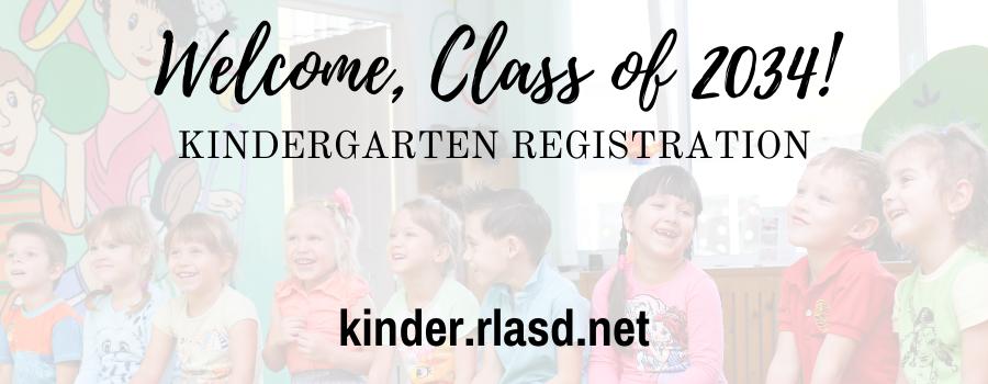 Welcome, Class of 2034!   Kindergarten Registration   kinder.rlasd.net