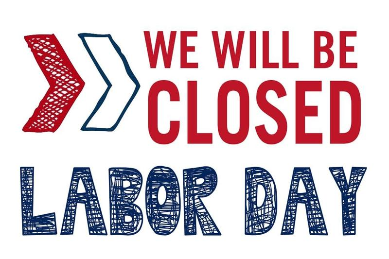 we are closed for Labor Day picture