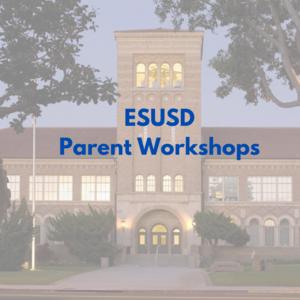 ESUSD Parent Workshops image.png