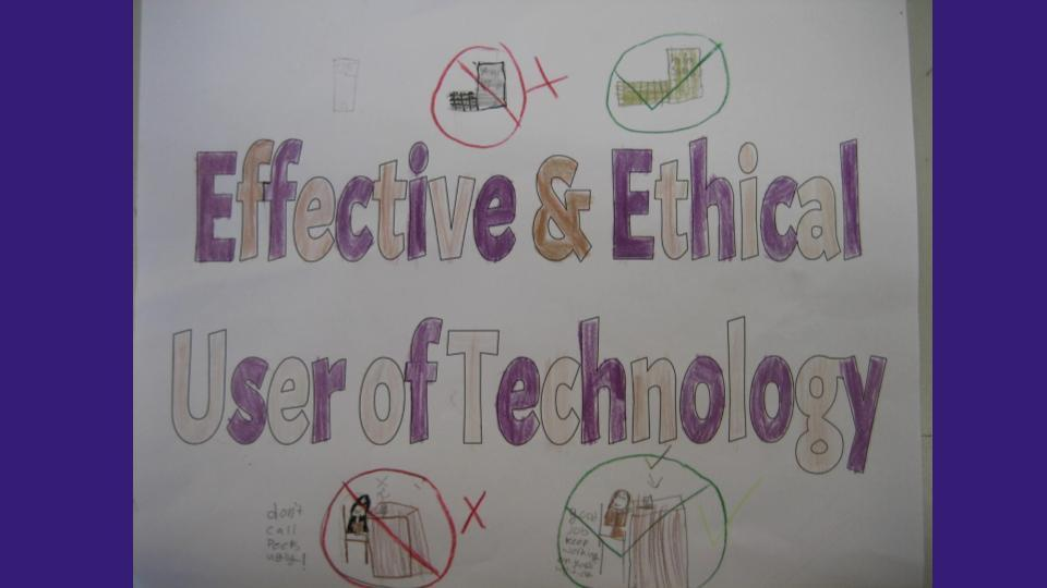 Effective & Ethical User of Technology