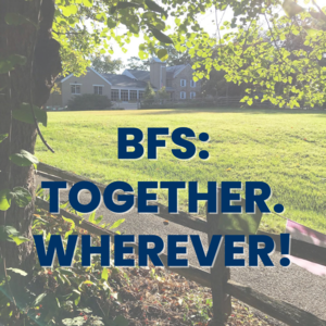 BFS: Together. Wherever!