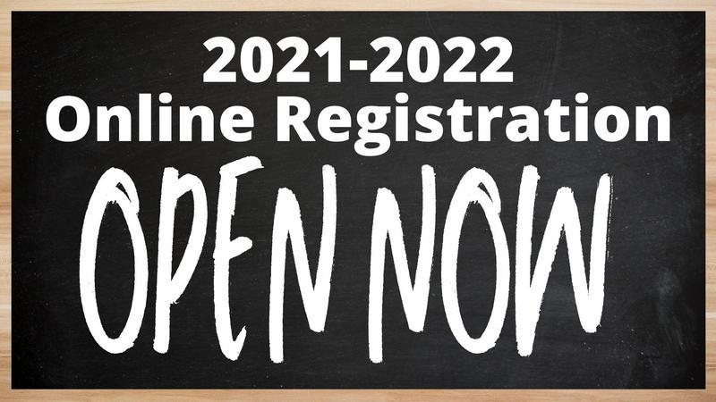 2021-2022 Online Registration Open Now
