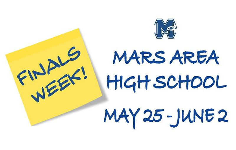 Mars Area High School Finals Week - May 25-June 2