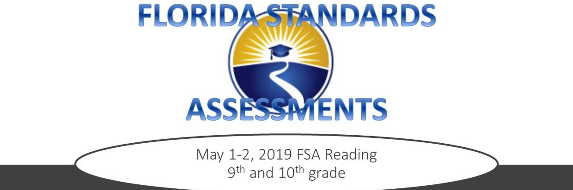 Florida Standards Assessments: May 1-2, 2019 FSA Reading 9th and 10th grade