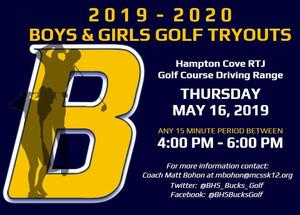 2019-2020 Boys & Girls Golf Tryouts are scheduled for Thursday, May 16th at the Hampton Cove RTJ Golf Course Driving Range.  Those interested can tryout during any 15 minute period between 4:00pm and 6:00pm on Thursday, May 16th.  For more information, please contact Coach Matt Bohon at mbohon@mcssk12.org
