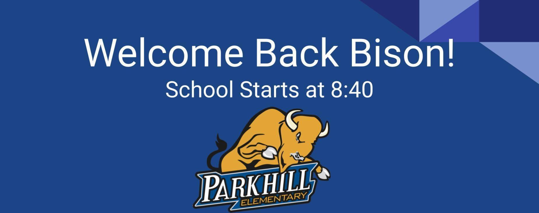 Welcome Back Bison. School starts at 8:40