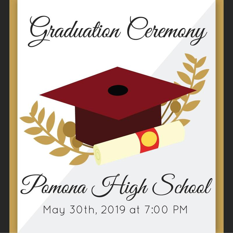 Pomona High School: May 30th, 2019 at 7:00 pm