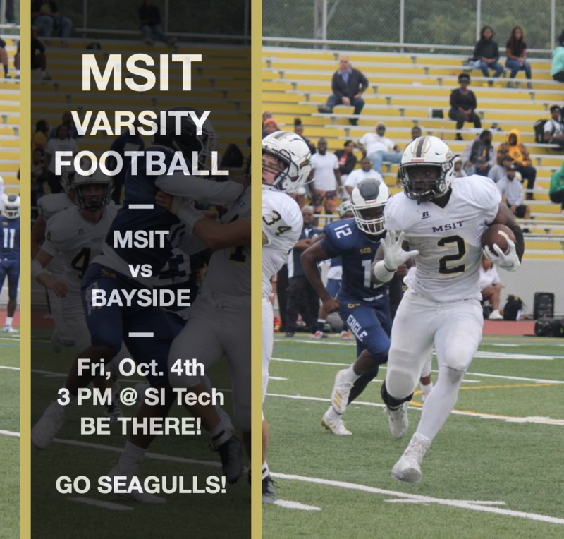 MSIT Varsity Football, Friday, October 4th 3PM at SI Tech, versus Bayside. Join us and support our team. Go Seagulls! Featured Photo