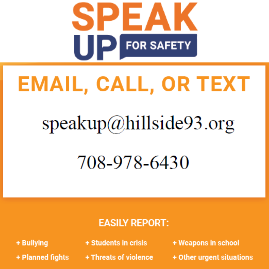 Speak Up for Safety - Email, Call, Text - speakup@hillside93.org -  708-978-6430
