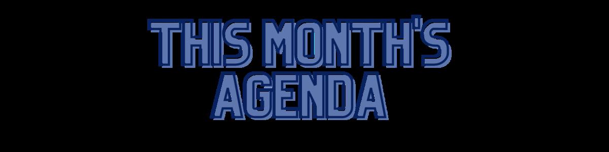 This Month's Agenda