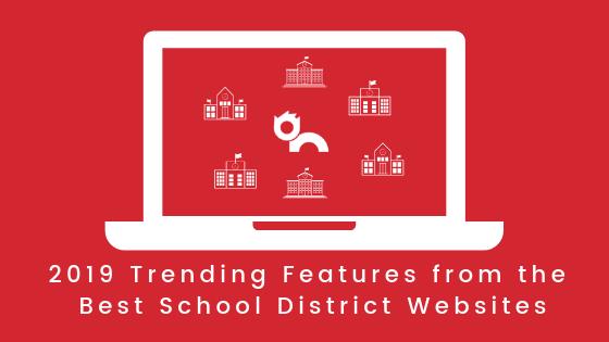 2019 Trending Features from the Best School District Websites
