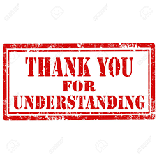 Thank you for your understanding