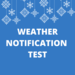 Weather notification test