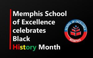 Memphis School of Excellence Celebrates Black History Month