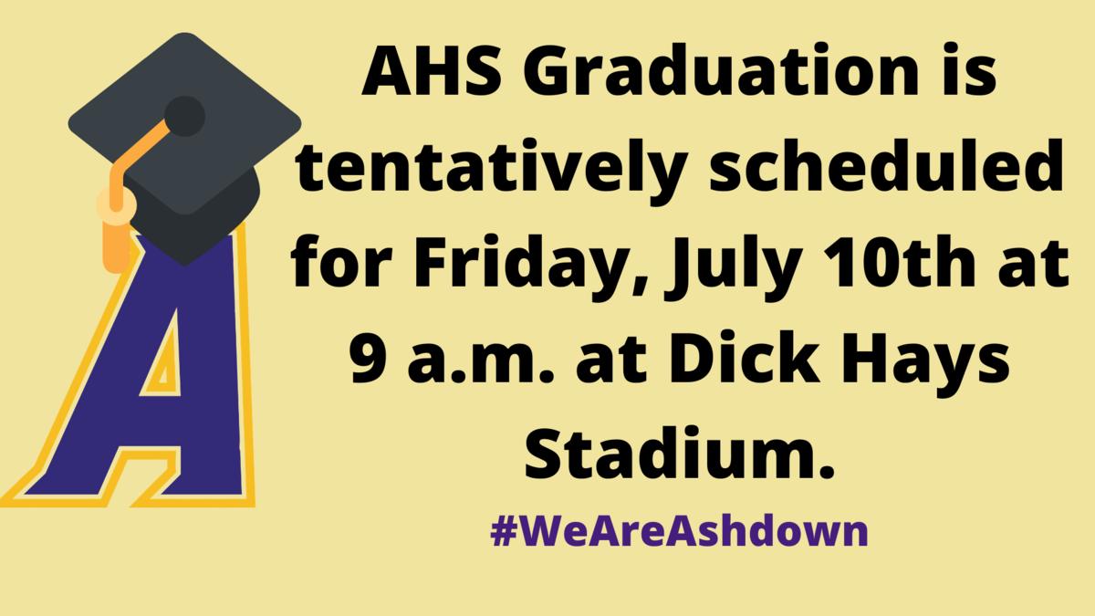 graduation date July 10 at 9 a.m.