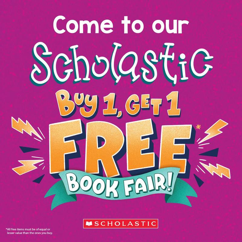 Come to our Scholastic Buy 1 Get 1 Free Book Fair