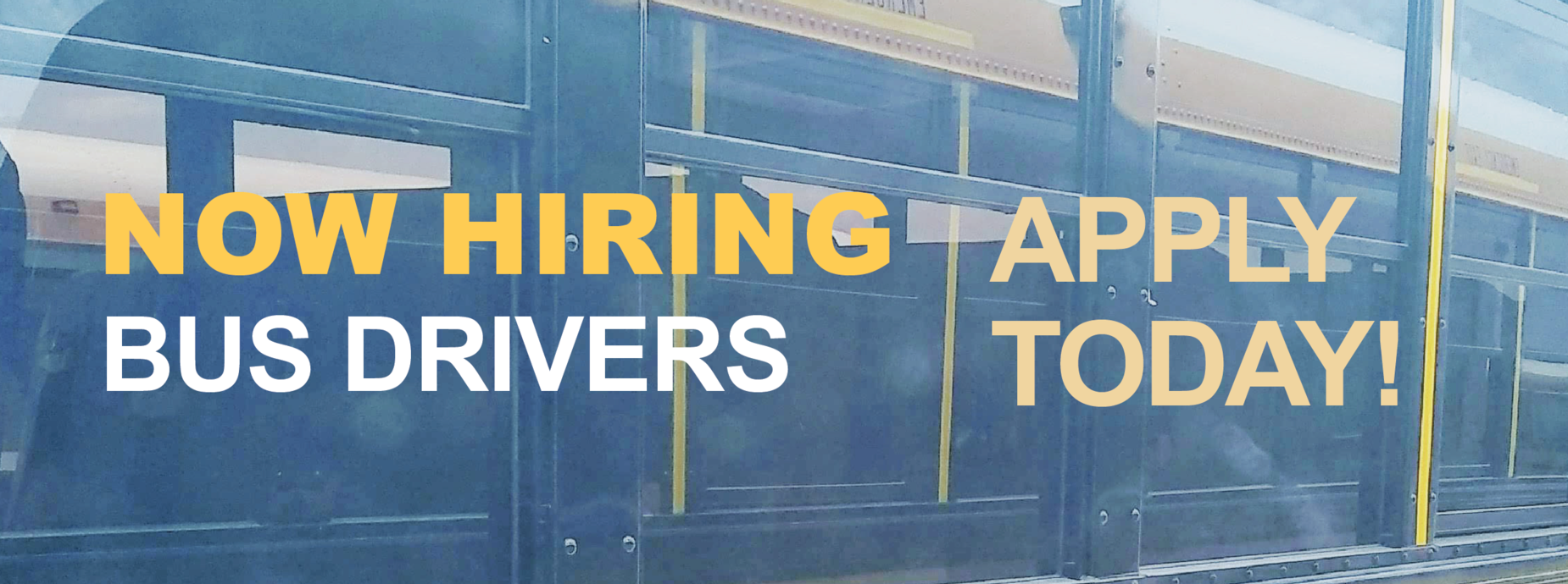 Now Hiring Bus Drivers! Apply Today!