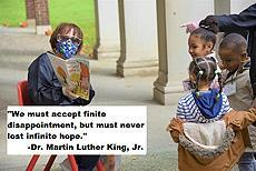 """We must accept finite disappointment, but must never lose infinite hope."" -Dr. Martin Luther King, Jr."